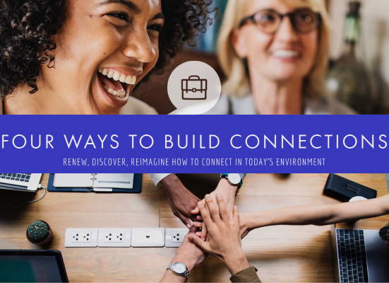 Four Ideas on Connecting with Professionals in Today's Environment