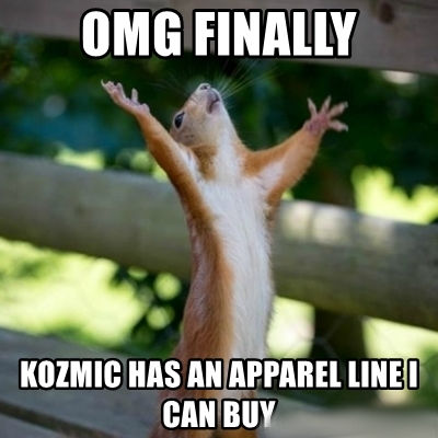 omg-finally-kozmic-has-an-apparel-line-i