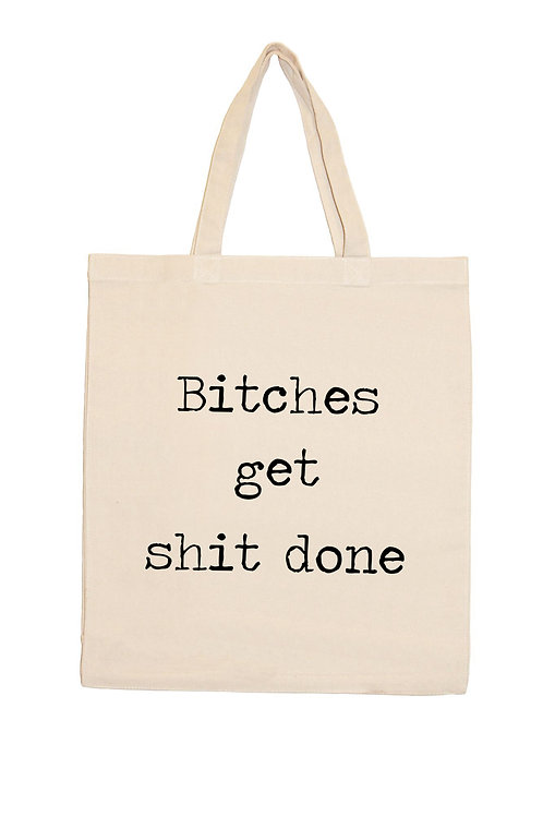 Eco- Friendly Canvas Tote Bag -Bitches get s__t done