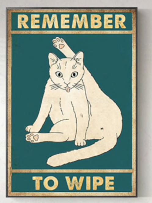 Remember To Wipe Cat Poster On Canvas