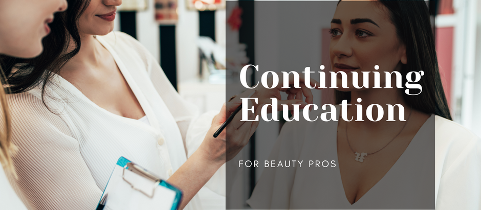 STAYING CURRENT: THE IMPORTANCE OF CONTINUING EDUCATION IN THE BEAUTY INDUSTRY