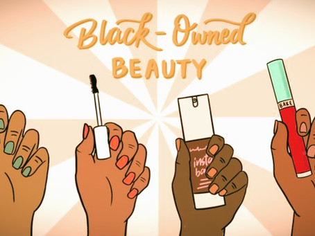 MAKING HISTORY: BLACK OWNED BEAUTY BRANDS