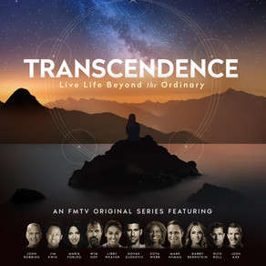 Food Matters TV launches groundbreaking docu-series TRANSCENDENCE - Live Life Beyond The Ordinary