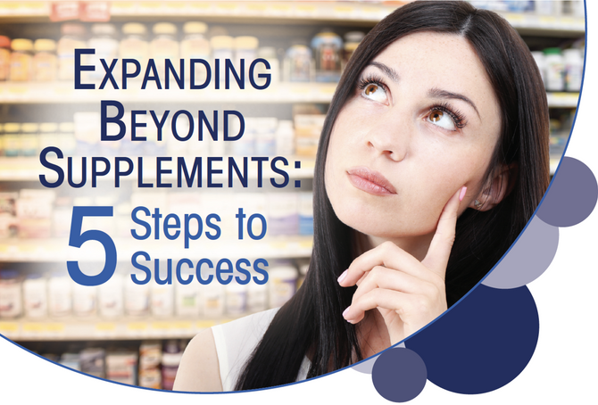 Expanding Beyond Supplements: 5 Steps to Success