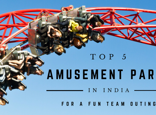 Top 5 Amusement Parks in India For  A FUN TEAM OUTING