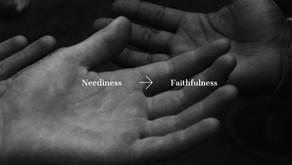 When neediness meets faithfulness
