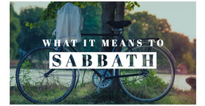 What it means to sabbath