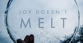 Joy Doesn't Melt