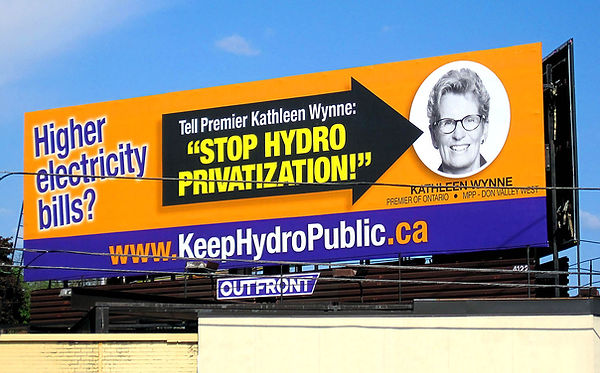 Billboard Ad Campaign - Stop Hydro Privatization -  2016 - Keep Hydro Public