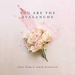john_mark_mcmillian_you_are_the_avalanche.jpeg