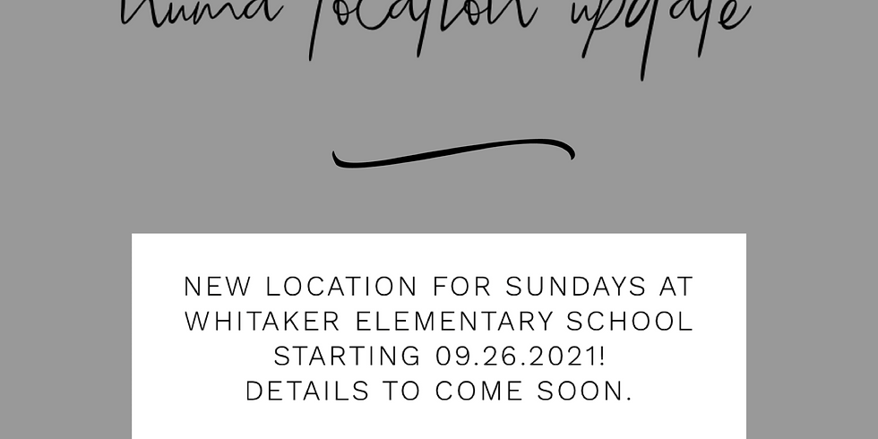 New Location   Whitaker Elementary