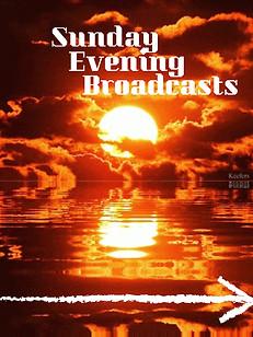 Sunday Evening Broadcasts
