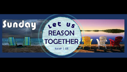 Sunday's Let Us Reason Together