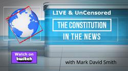 Constitution News UnCensored