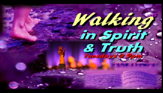 Walking in Spirit and Truth
