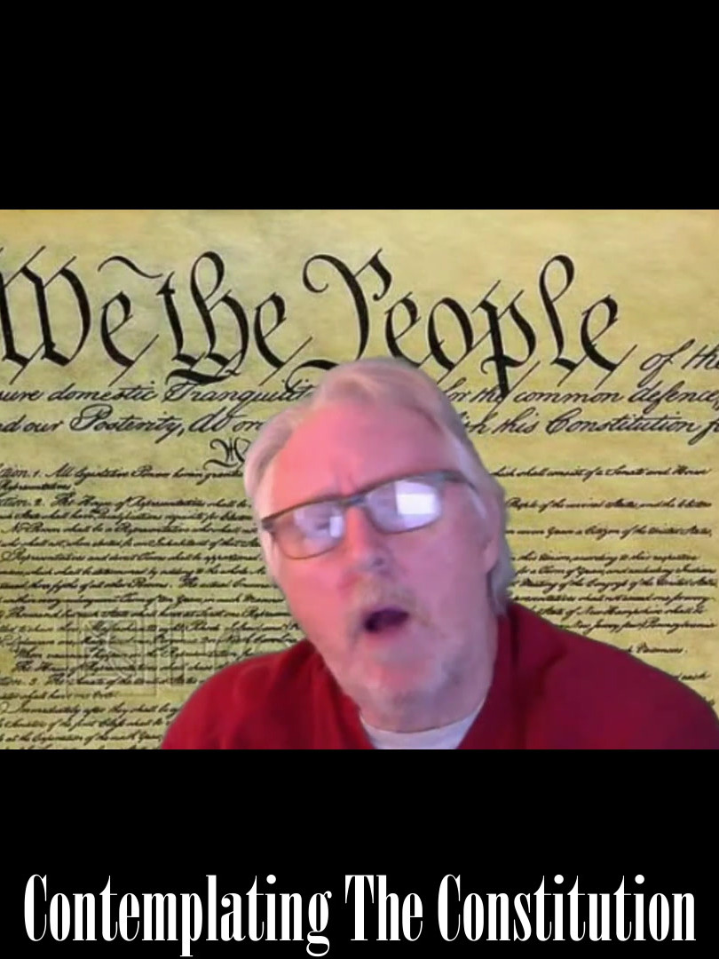 Contemplating the Constitution & Our Constitution in the News