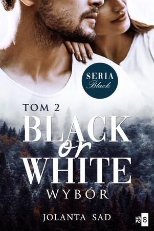 Black or white. Wybór