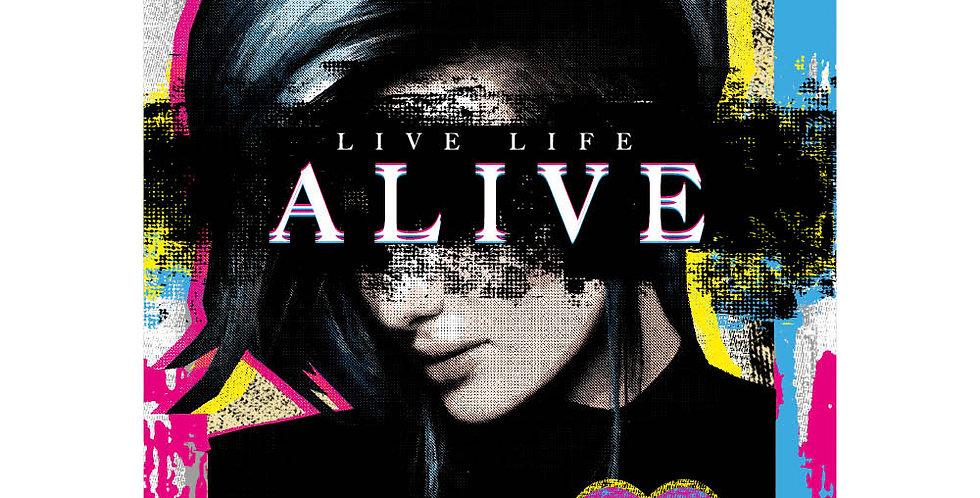 Live. Life. Alive