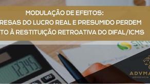 EMPRESAS DO LUCRO REAL E PRESUMIDO PERDEM DIREITO À RESTITUIÇÃO RETROATIVA DO DIFAL/ICMS