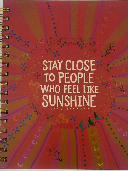 Stay Close To People Who Make You Feel Like Sunshine Journal