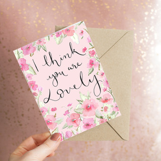 i think you are lovely card