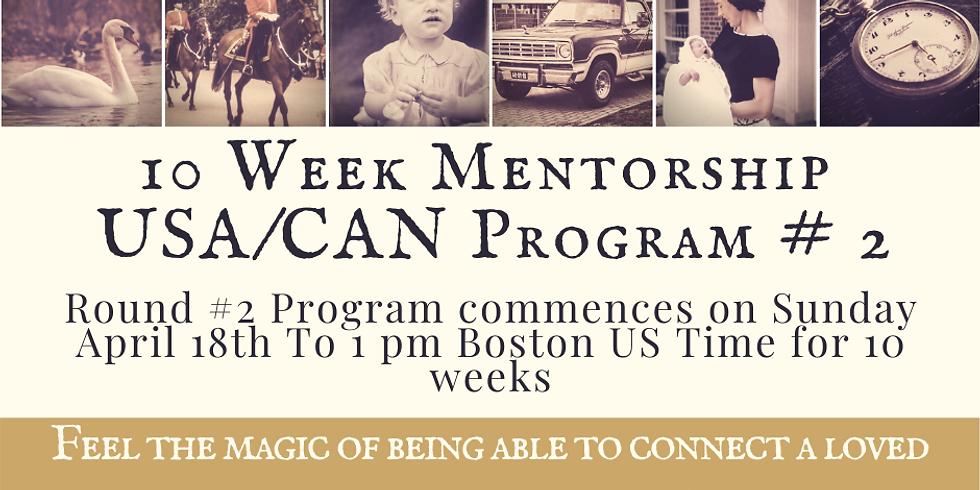 Round # 2 10 Week Mentorship Program USA/CAN