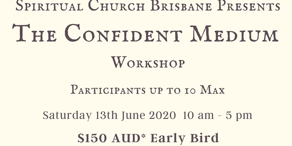 """Confident Medium"" Brisbane Workshop 10 participants max"
