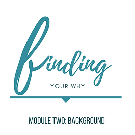 Finding Your Why Module 2.png