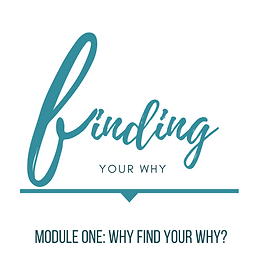 Finding Your Why Module 1.png