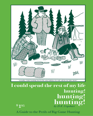 I  could spend the rest of my life hunting! hunting! hunting! - Doug Urguhart