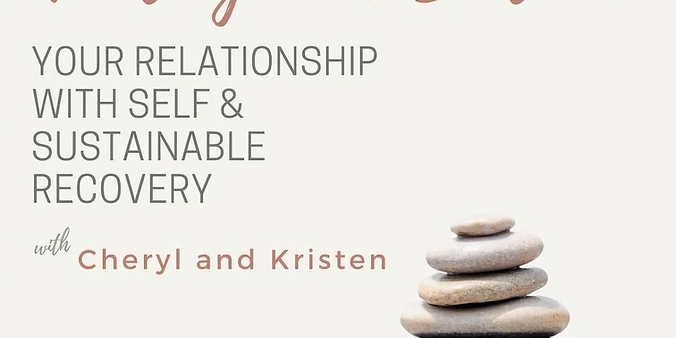 Healing and Balance- Your relationship with Self and Sustainable Recovery