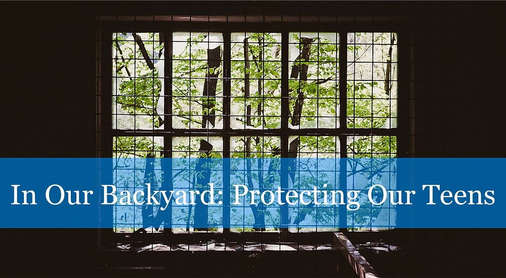In Our Backyard: Protecting Our Teens