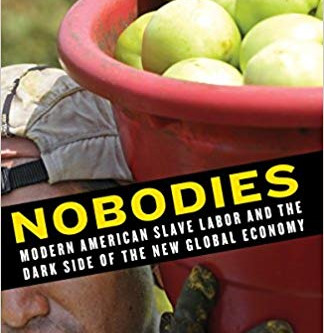 About a book: Nobodies: Modern American Slave Labor and the Dark Side of the new Global Economy
