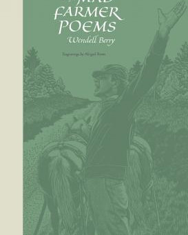 "About a Book: ""The Mad Farmer Poems"" By Wendell Berry"
