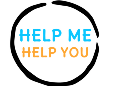 Help me, Help you!