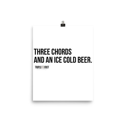 Three Chords and an Ice Cold Beer Poster