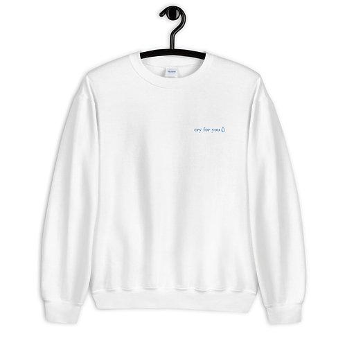 Cry For You Unisex Sweatshirt