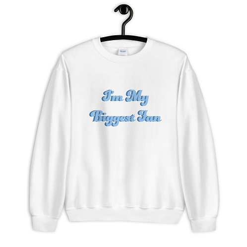 I'm My Biggest Fan Unisex Sweatshirt