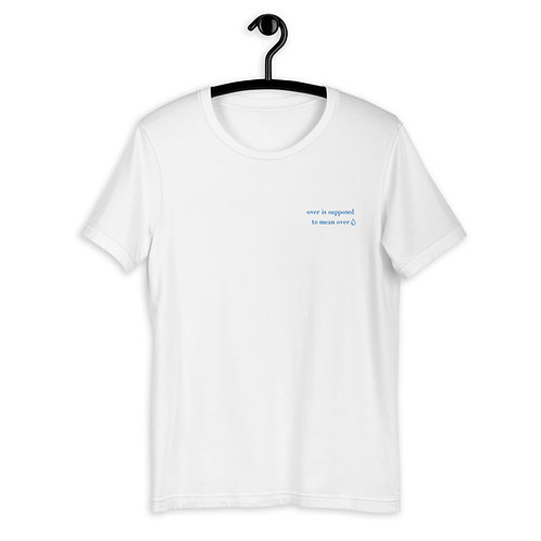 Over Is Supposed To Mean Over Short-Sleeve Unisex T-Shirt