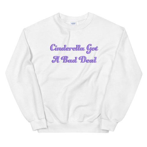 Cinderella Got A Bad Deal Unisex Sweatshirt