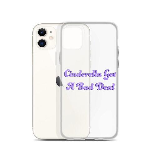 Cinderella Got A Bad Deal iPhone Case