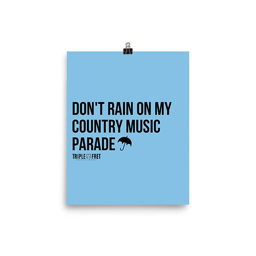 Don't Rain On My Country Music Parade Poster (Pale Blue)
