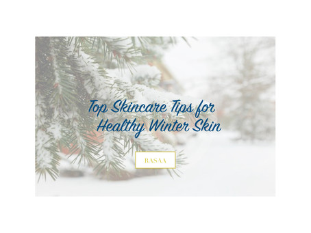 Top Skincare Tips for Healthy Winter Skin