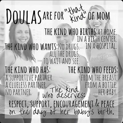 Doulas are for that kind of Mom