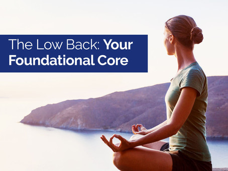The Low Back: Your Foundational Core