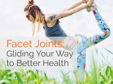 Facet Joints: Gliding Your Way to Better Health