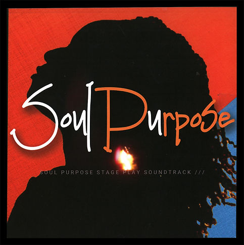 Soul Purpose Stage Play Soundtrack