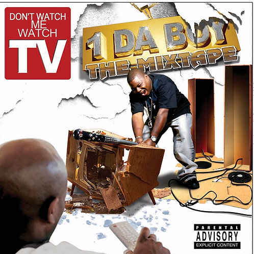 DON'T WATCH ME WATCH TV by 1 DA BOY