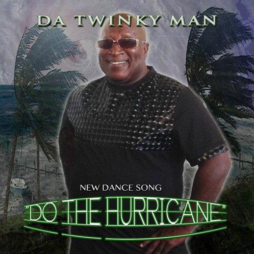 DA TWINKY MAN - DO THE HURRICANE