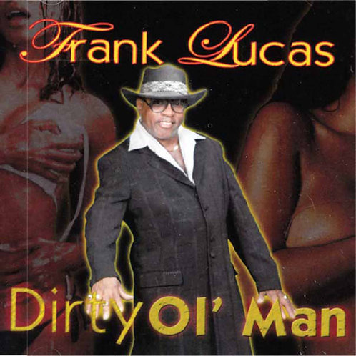 Frank Lucas - Dirty Ol' Man